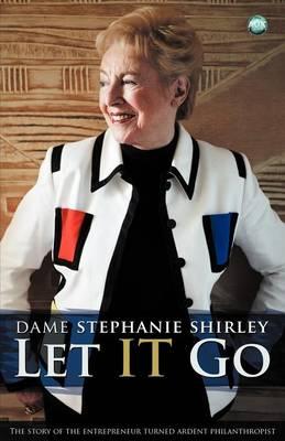 Let it Go: The Entrepreneur Turned Ardent Philanthropist (Paperback)