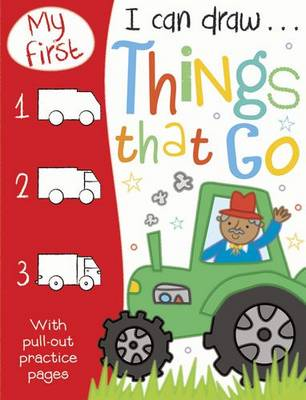 My First I Can Draw... Things That Go - My First I Can Draw... (Paperback)