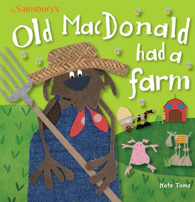 Old MacDonald Had a Farm - Kate Toms (Board book)