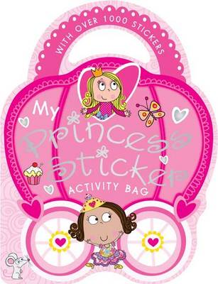 My Princess Sticker Activity Bag: Shaped Sticker Activity Books - My Princess (Paperback)