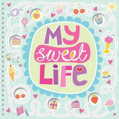 My Sweet Life - Tween Scrap Book (Spiral bound)