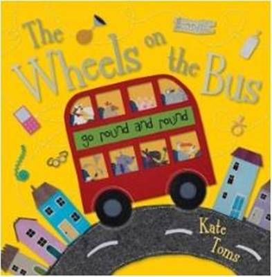 The Wheels on the Bus - Kate Toms Picture Flats despec (Paperback)
