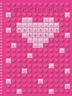 Strictly Pink Activity Book - Silicone Activity Books (Spiral bound)
