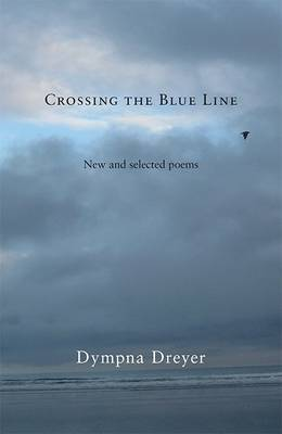 Crossing the Blue Line: New and Selected Poems (Paperback)