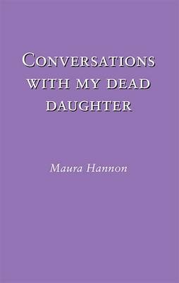 Conversations With My Dead Daughter (Paperback)