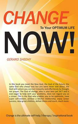 Change to Your Optimum Life Now! (Paperback)
