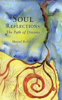 Soul Reflections: The Path of Dreams (Hardback)