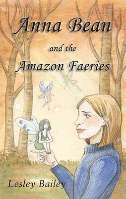 Anna Bean and the Amazon Faeries (Paperback)