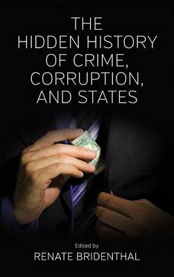 The Hidden History of Crime, Corruption, and States (Hardback)