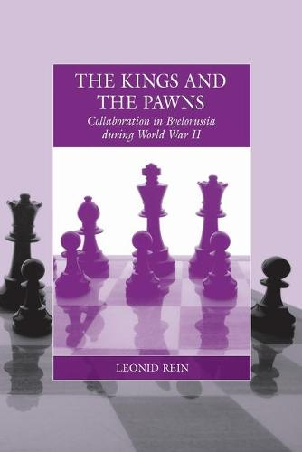 The Kings and the Pawns: Collaboration in Byelorussia during World War II - War and Genocide 15 (Paperback)