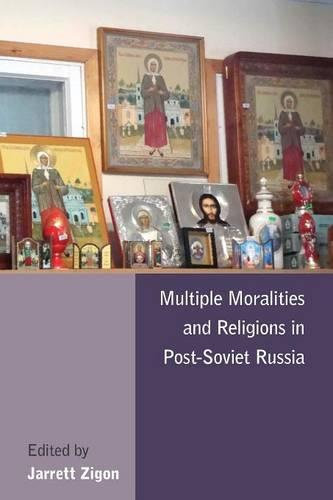 Multiple Moralities and Religions in Post-Soviet Russia (Paperback)
