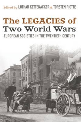 The Legacies of Two World Wars: European Societies in the Twentieth Century (Paperback)