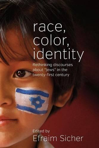 Race, Color, Identity: Rethinking Discourses about 'Jews' in the Twenty-First Century (Paperback)