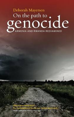 On the Path to Genocide: Armenia and Rwanda Reexamined (Hardback)