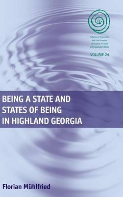 Being a State and States of Being in Highland Georgia - EASA Series 24 (Hardback)