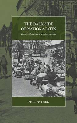 The Dark Side of Nation-States: Ethnic Cleansing in Modern Europe - War and Genocide 19 (Hardback)