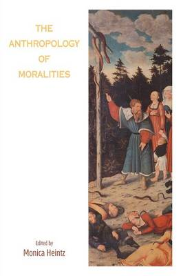 The Anthropology of Moralities (Paperback)