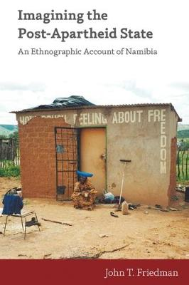 Imagining the Post-Apartheid State: An Ethnographic Account of Namibia (Paperback)