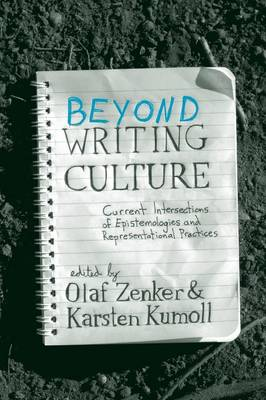 Beyond <i>Writing Culture</i>: Current Intersections of Epistemologies and Representational Practices (Paperback)