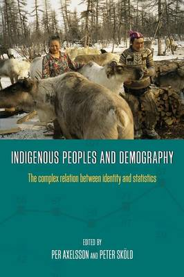 Indigenous Peoples and Demography: The Complex Relation between Identity and Statistics (Paperback)