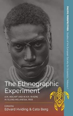 The Ethnographic Experiment: A. M. Hocart and W. H. R. Rivers in Island Melanesia, 1908 - Pacific Perspectives: Studies of the European Society of Oceanists 1 (Hardback)