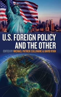 U.S. Foreign Policy and the Other - Transatlantic Perspectives 4 (Hardback)