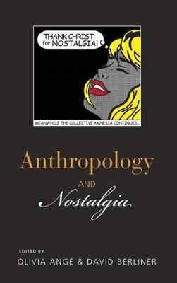 Anthropology and Nostalgia (Hardback)