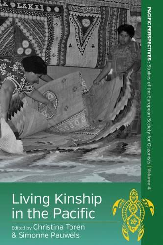 Living Kinship in the Pacific - Pacific Perspectives: Studies of the European Society for Oceanists 4 (Hardback)