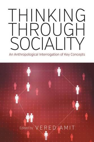 Thinking Through Sociality: An Anthropological Interrogation of Key Concepts (Hardback)