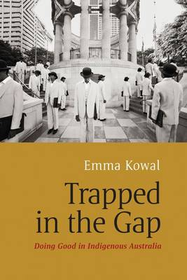 Trapped in the Gap: Doing Good in Indigenous Australia (Paperback)
