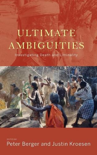 Ultimate Ambiguities: Investigating Death and Liminality (Hardback)