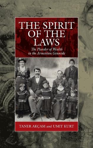 The Spirit of the Laws: The Plunder of Wealth in the Armenian Genocide - War and Genocide 21 (Hardback)