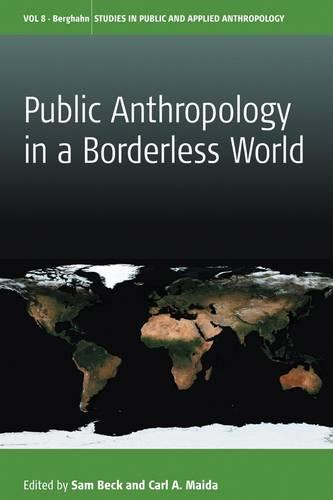 Public Anthropology in a Borderless World - Studies in Public and Applied Anthropology 8 (Hardback)