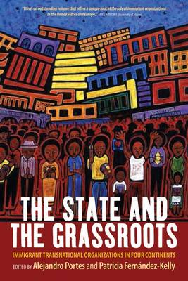 The State and the Grassroots: Immigrant Transnational Organizations in Four Continents (Hardback)