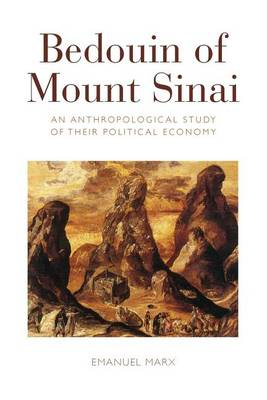 Bedouin of Mount Sinai: An Anthropological Study of their Political Economy (Paperback)