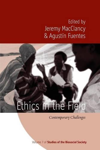 Ethics in the Field: Contemporary Challenges - Studies of the Biosocial Society 7 (Paperback)