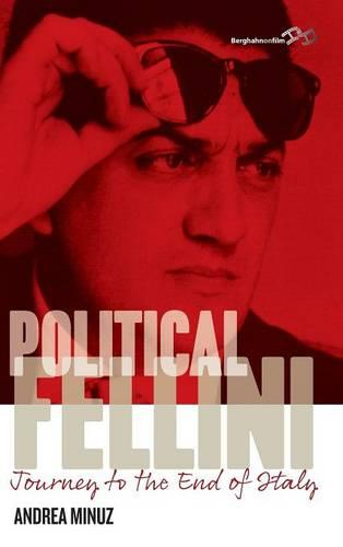 Political Fellini: Journey to the End of Italy (Hardback)