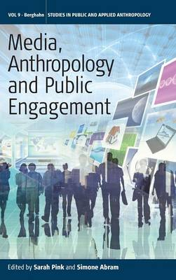 Media, Anthropology and Public Engagement - Studies in Public and Applied Anthropology 9 (Hardback)