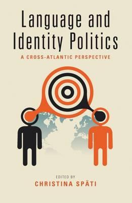 Language and Identity Politics: A Cross-Atlantic Perspective (Hardback)