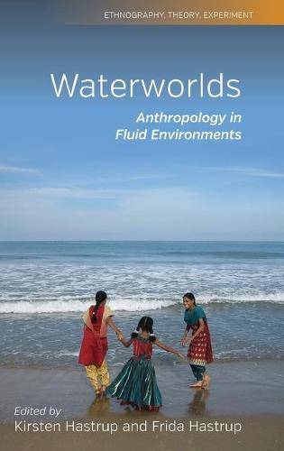 Waterworlds: Anthropology in Fluid Environments - Ethnography, Theory, Experiment 3 (Hardback)