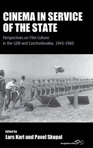 Cinema in Service of the State: Perspectives on Film Culture in the GDR and Czechoslovakia, 1945-1960 - Film Europa 18 (Hardback)
