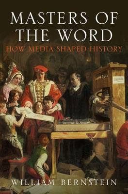 Masters of the Word: How Media Shaped History (Paperback)