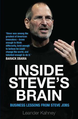 Inside Steve's Brain: Business Lessons from Steve Jobs, the Man Who Saved Apple (Paperback)