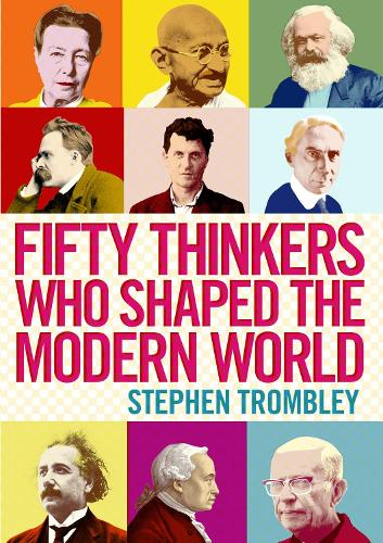 Fifty Thinkers Who Shaped the Modern World (Paperback)