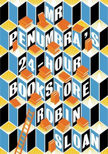 Mr Penumbra's 24-hour Bookstore (Paperback)