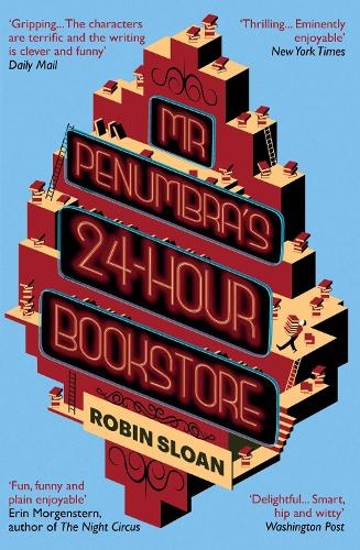 Mr Penumbra's 24-hour Bookstore (Paperback)