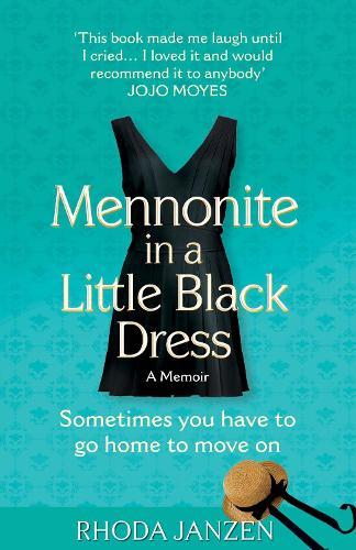 Mennonite in a Little Black Dress: A Memoir of Going Home (Paperback)
