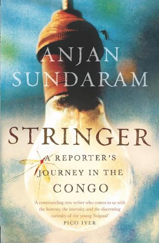 Stringer: A Reporter's Journey in the Congo (Paperback)