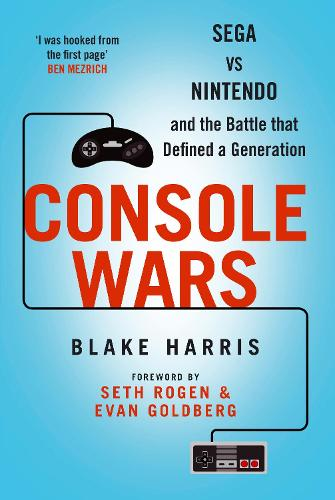 Console Wars: Sega Vs Nintendo - and the Battle that Defined a Generation (Paperback)
