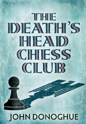 The Death's Head Chess Club (Hardback)